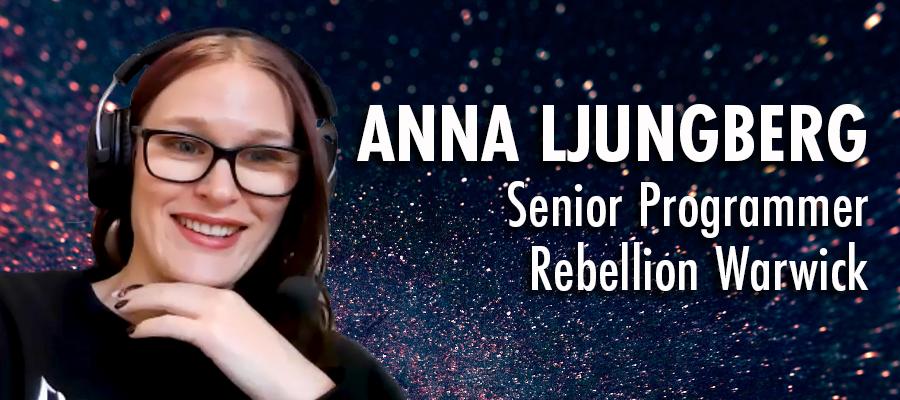 Anna Ljungberg - Senior Programmer - Rebellion Warwick