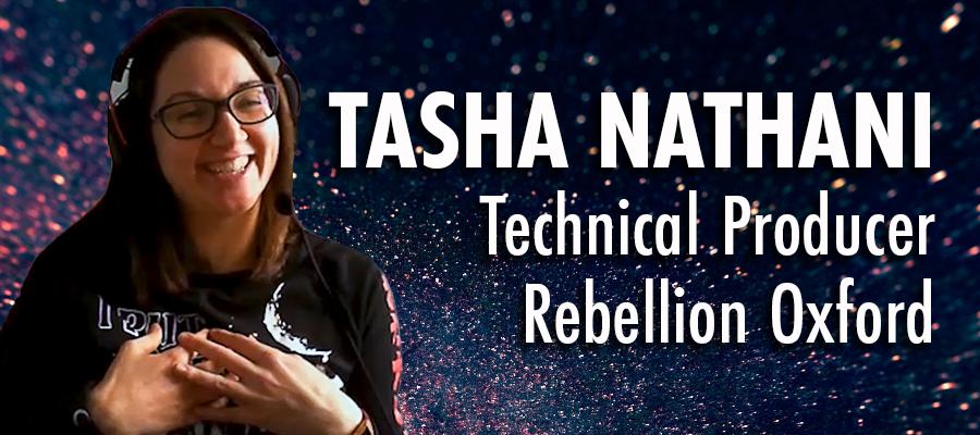 Tasha Nathani - Technical Producer - Rebellion Oxford